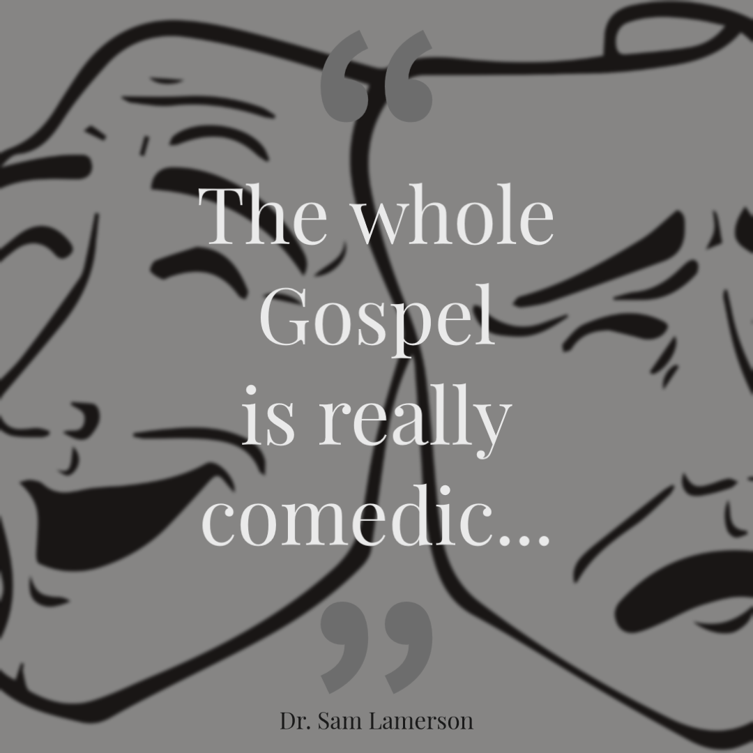 The Gospel Comedy